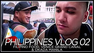 Filipino Food, Venice Grand Canal & Okada Manila | The Fountain - PHILIPPINES VLOG 02 [2018]