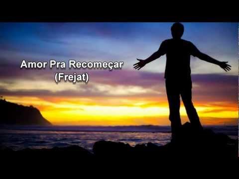 Montagem Amor Pra Recomeçar (Frejat)
