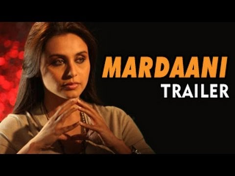 Mardaani Official Trailer Ft Rani Mukherjee Releases (news) video