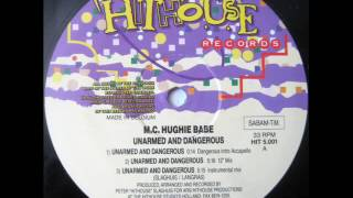 MC Hugie Babe - Unarmed And Dangerous
