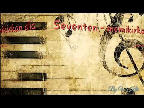 Seventeen - Memikirkan dia( official lyric music)