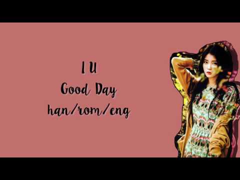 IU (아이유) - Good Day (좋은 날) [han | rom | eng] LYRICS