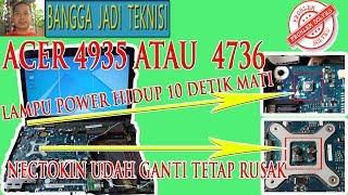 Memperbaiki Laptop Acer 4736 Atau Acer 4935 Lampu Power Hanya Kedip / Repair LA-4491P Flash Power