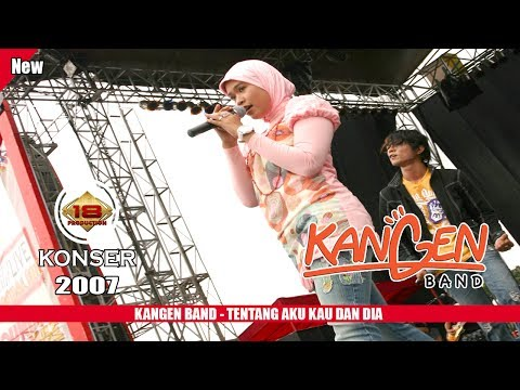 KONSER - KANGEN BAND - TENTANG AKU KAU & DIA @LIVE TASIKMALAYA 2007