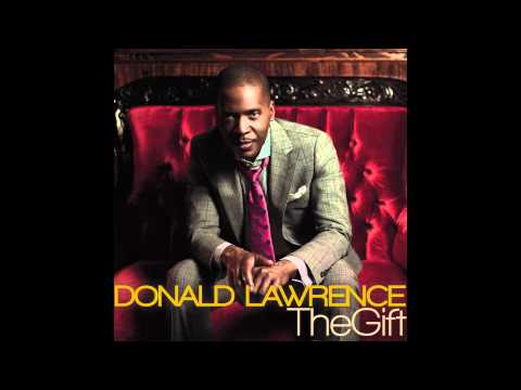 Donald Lawrence - The Gift video