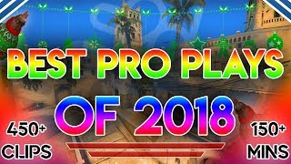 THE ULTIMATE BEST CS:GO PRO PLAYS OF 2018! (150+ MINUTES OF HIGHLIGHTS)