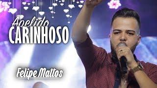 Felipe Mattos - Apelido Carinhoso (no DVD Mix Verão do Rancho Sertanejo) - Cover