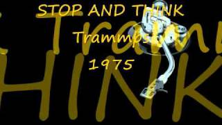 The Trammps - Stop And Think