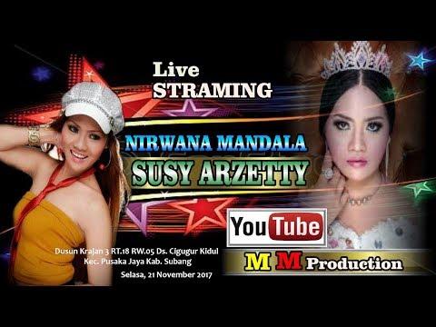 Live Streaming Nirwana Mandala SUSY ARZETTY | Cigugur Kidul Pusaka Jaya Subang | Session 3
