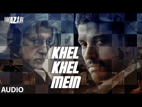 'Khel Khel Mein' FULL AUDIO SONG | Wazir Movie 2016 |  Amitabh Bachchan | T-Series