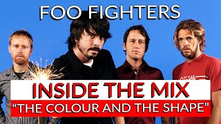 Foo Fighters - The Colour and the Shape: Inside The Mix with Chris Sheldon | Produce Like A Pro