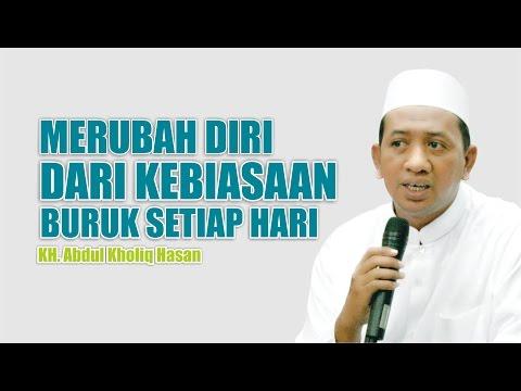 Kajian Al-Hikam KH. Abdul Kholiq Merubah diri dari Kebiasaan Sehari-Hari