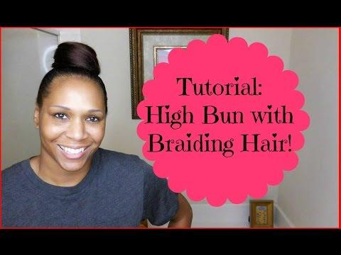 Tutorial: High Bun with Braiding Hair