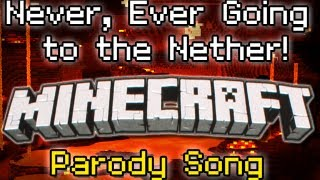 "♪ ""Never Ever Going to the Nether"" A Minecraft Song Parody of Taylor Swift"