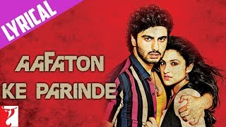 Lyrical: Aafaton Ke Parinde Song with Lyrics | Ishaqzaade | Arjun Kapoor | Parineeti | Kausar Munir