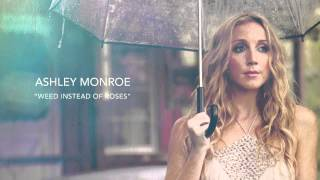 Watch Ashley Monroe Weed Instead Of Roses video