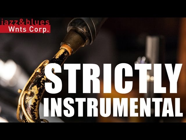 Strictly Instrumental - Jazz Background Instrumental
