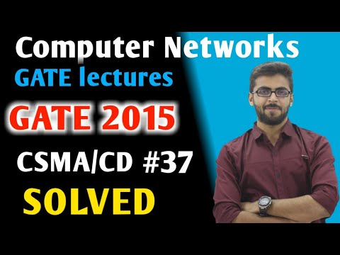 Computer Network Gate 2015 Example CSMA/CD | Computer Network GATE Lectures | GATE Example Solution