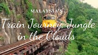 Awesome Jungle Highlands Train.... spectacular Malaysia's Mountain Ranges
