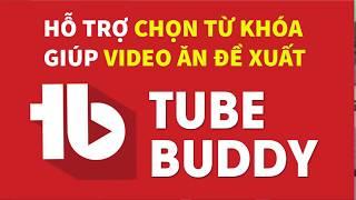 Tubebuddy | Hỗ trợ chọn từ khóa giúp video ăn đề xuất