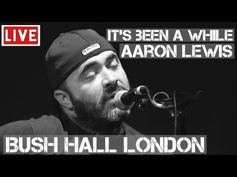 Aaron Lewis  Its Been Awhile   & Acoustic in London
