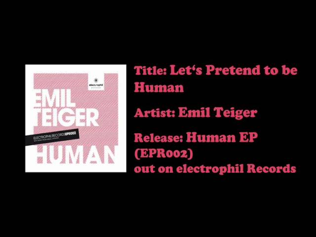 Emil Teiger - Let's Pretend to be Human (Snippet)