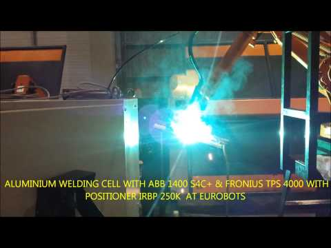ALUMINIUM WELDING CELL ABB 1400 S4C PLUS & IRBP250K & FRONIUS TPS 4000 WITH PUSH PULL TORCH