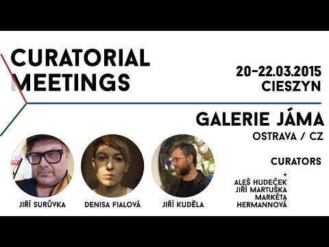 Curatorial Meetings / Jama 16 // CZ