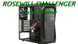 Rosewill Challenger Case Review
