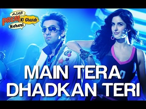 Main Tera Dhadkan Teri - Ajab Prem Ki Ghazab Kahani - Ranbir Kapoor & Katrina Kaif video