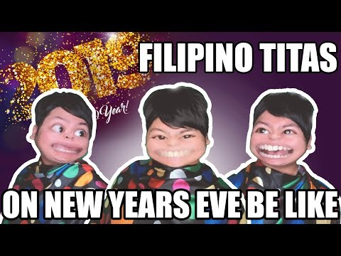 FILIPINO TITAS ON NEW YEARS EVE BE LIKE