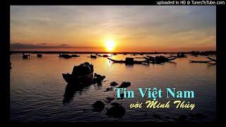 18/04/2018 Tin Việt Nam với Minh Thúy
