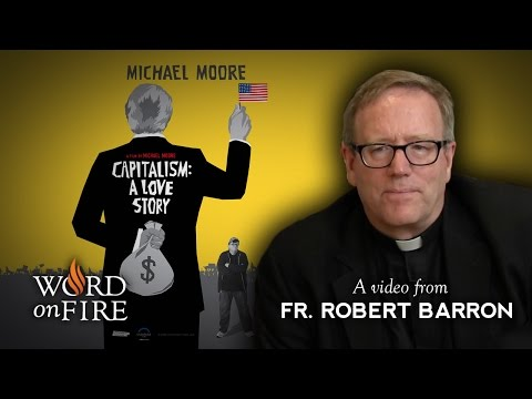 "Fr. Barron comments on ""Capitalism: A Love Story"""
