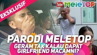 Download Lagu Geram tak kalau dapat girlfriend macam ni? | Parodi MeleTOP Eksklusif I Bell Ngasri Gratis STAFABAND