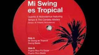 Puerto rico pa gozar ft. quantic - mi swing es tropical