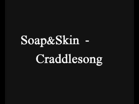 Soap & Skin - Cradlesong