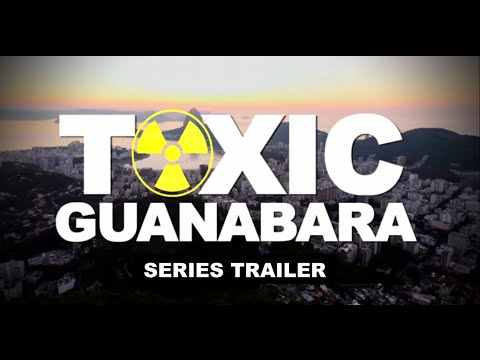 TOXIC GUANABARA: A series about pollution in Rio De Janeiro (Official Trailer)