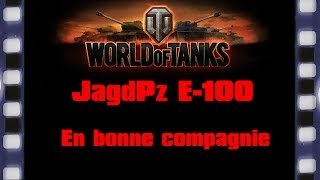 World of Tanks - JagdPz E-100 - En bonne compagnie
