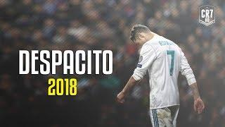 Cristiano Ronaldo  Despacito 2018  Skills  Goals