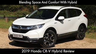 Blending Space And Comfort With Hybrid: 2019 Honda CR-V Hybrid Review