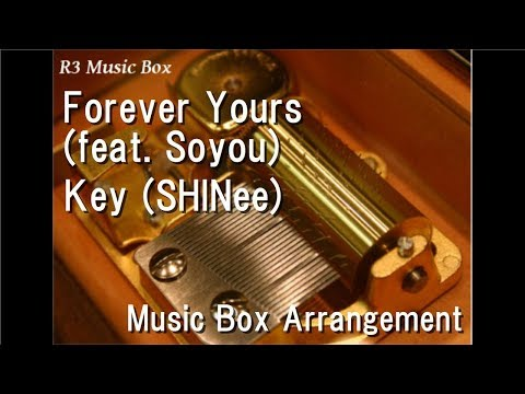 Forever Yours (feat. Soyou)/Key (SHINee) [Music Box]