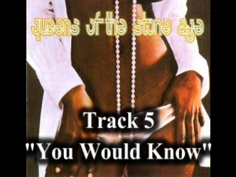Queens Of The Stone Age - You Would Know