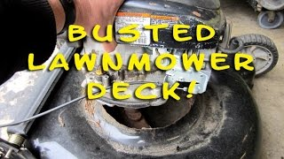 Busted Lawnmower Deck &  Possible Causes