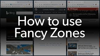 How to make Windows Snap better with Fancy Zones