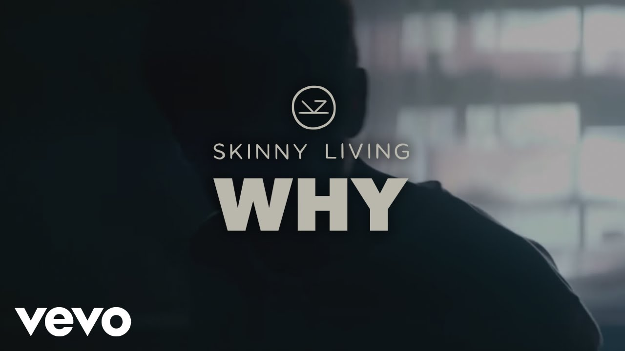 Skinny Living - Why