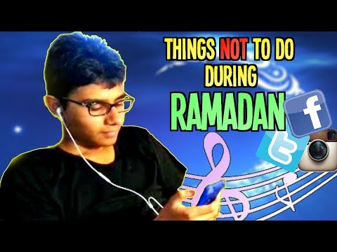 Things not to do during Ramadan.