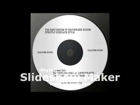 STRICTLY DUBPLATE MIXTAPE FAR EAST RIDDIM VS HEAVENLESS RIDDIM ( DIALTONE PRODUCTION)