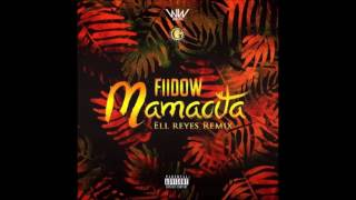 Fiidow - Mamacita (Remix)