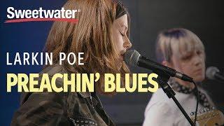 Larkin Poe Perform Preachin 39 Blues