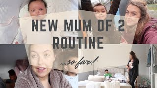 NEW MUM/MOM OF 2 ROUTINE SO FAR | DAY IN THE LIFE
